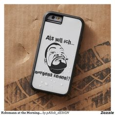 For you, for you, for all of us ... found at #Zazzle.com  #Koksmann at the #Morning... Tough Xtreme #iPhone #6Case