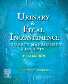 """Urinary & Fecal Incontinence: Current Management Concepts, 3e by Dorothy B. Doughty """"Assessment, behavioral therapies, and multidisciplinary care are emphasized as key elements in the treatment and management of incontinence."""" Link to UML catalogue: http://primo-pmtna01.hosted.exlibrisgroup.com/UMB:UMB_ALMA21610389070001651"""