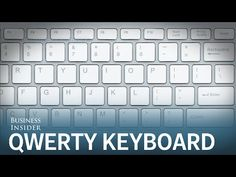 Business Insider: Here's why keyboards aren't arranged in alphabetical order