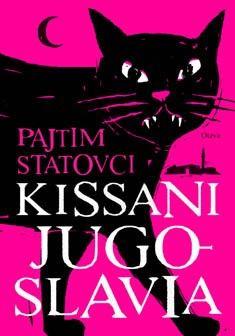 Pajtim Statovci, Kissani Jugoslavia Lukuhaasteen kohta 5, kirja jonka henkilöistä kaikki eivät ole ihmisiä
