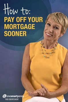 """Tips to pay off your mortgage from Real Estate expert Barbara Corcoran. Read the """"Shark Tank"""" star's guide on how to pay off your mortgage faster by taking advantage of today's low interest rates!"""