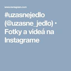 #uzasnejedlo (@uzasne_jedlo) • Fotky a videá na Instagrame