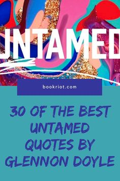 30+ of the best Untamed quotes by Glennon Doyle. Find inspiration, hope, and power. glennon doyle quotes | untamed quotes | empowering quotes | quotes about life | inspirational quotes