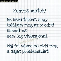 Mit csinálj, ha nem megy a matek Short Quotes, Super Funny, Haha, Funny Pictures, Jokes, School, Life, Liquor, Chistes