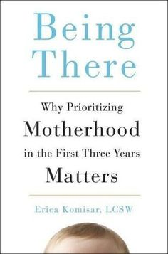 """Read """"Being There Why Prioritizing Motherhood in the First Three Years Matters"""" by Erica Komisar available from Rakuten Kobo. A powerful look at the importance of a mother's presence in the first years of life **Featured in The Wall Street Journa. Best Parenting Books, Parenting 101, Emotional Awareness, Emotional Connection, Postpartum Depression, Working Mother, Child Life, Book Show, Coping Skills"""