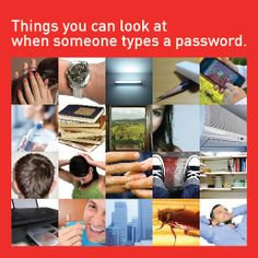 Places to look when someone types a password.