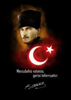 Mevzu bahis vatansa, gerisi teferruattır.... Kemal Atatürk.