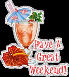 ᐅ Top 94 Weekend images, greetings and pictures for WhatsApp Happy Weekend Pictures, Happy Weekend Quotes, Saturday Quotes, Happy Saturday, Bon Weekend, Have A Good Weekend, Glitter Gif, Glitter Text, Weekend Greetings