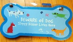 """BEWARE OF DOG SLOPPY KISSER LIVES HERE"" WOOD BONE WALL SIGN PLAQUE *SHIPS FREE*"