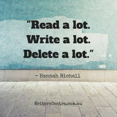 A writer's mantra. -- < Steps 1 and 2 are Started BIG time ! Now it's time to focus more on Steps 2 and 3 combined ; ... Found when I pinned ... http://www.pinterest.com/pin/507710557966446761/ . >
