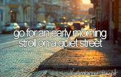 Walking early morning on a quite street for peaceful thoughts
