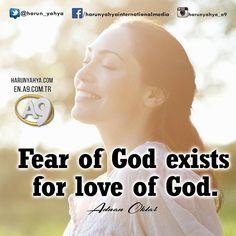 Fear of God exists for love of God.   #tv #broadcast 📽📡en.a9.com.tr #islam #God #quran #Muslim #books #adnanoktar #istanbul #islamicquote #quoteoftheday #quote #love #Turkey #art#artistic #fashion #music #luxury#travel #nature #photoshoot #photooftheday #worldwide #london #newyork #washington