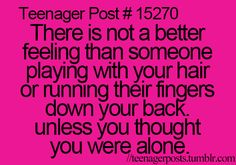 "Whoever makes these really needs to stop labeling them as "" Teenager Post # whatever"" I mean anyone could relate,lol."