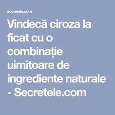 Vindecă ciroza la ficat cu o combinație uimitoare de ingrediente naturale - Secretele.com Good To Know, Cancer, Health Fitness, Medicine, Fitness, Health And Fitness