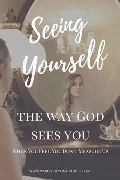 Seeing yourself as God sees you is far more difficult at times than seeing yourself the way you THINK the world sees you. Maybe you feel like you just don't measure up! Christian Women, Christian Faith, Christian Quotes, Christian Living, Godly Woman, Woman Of God, Biblical Womanhood, Identity In Christ, Women Of Faith