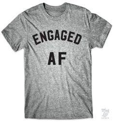 Engaged AF!
