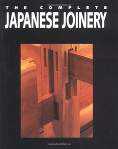 Complete Japanese Joinery: A Handbook of Japanese Tool Use and Woodworking for Joiners and Carpenters (Woodworking Joinery) Japanese Woodworking Tools, Japanese Tools, Japanese Joinery, Woodworking Furniture Plans, Woodworking Projects That Sell, Woodworking Guide, Woodworking Joints, Custom Woodworking, Woodworking Classes
