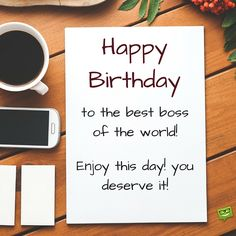 Happy Birthday To The Best Boss Of World Enjoy This Day You Deserve