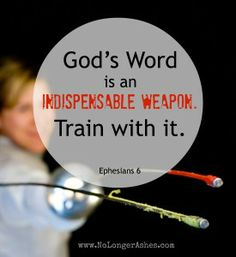 God's Word is an indispensable weapon. Train with it!