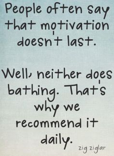 Motivational Monday - Everyone can use a daily dose of motivation. Motivation quote by Zig Ziglar Motivacional Quotes, Quotable Quotes, Great Quotes, Quotes To Live By, Bath Quotes, Loss Quotes, Time Quotes, Daily Quotes, Inspiring Quotes