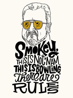 The Big Lebowski.  You're out of your element.
