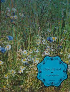 Tapa de sol es un libro de ritmo ininterrumpido, con melodías, escansiones, con mañanas, con el andar y el desandar de una cajita musical qu...
