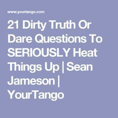 These 21 Dirty Truth Or Dare Questions Will Seriously Heat Things Up Truth N Dare, Funny Truth Or Dare, Truth Or Dare Jenga, Good Truth Or Dares, Truth Or Dare Games, Truth Or Drink Questions, Freaky Questions, Questions To Ask Crush, 21 Questions