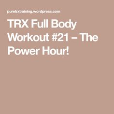 TRX Full Body Workout #21 – The Power Hour!