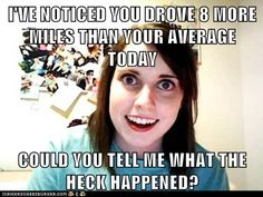 I've noticed you drove 8 more miles than your average today… could you tell me what the heck happened?