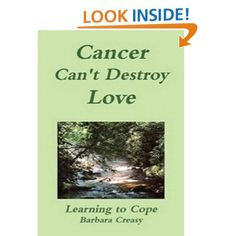 Amazon.com: Cancer Can't Destroy Love; Learning to Cope eBook: Barbara Creasy: Kindle Store