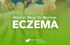 Discover natural ways to manage eczema. Find out why it starts from the inside out...