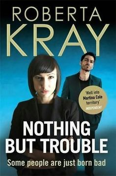 book cover of     Nothing But Trouble     Some People are Born Bad     by    Roberta Kray