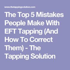 The Top 5 Mistakes People Make with EFT Tapping - The Tapping Solution Reiki, Eft Technique, The Tapping Solution, Radios, Eft Tapping, Alternative Medicine, Alternative Health, Stress Relief, Feel Good