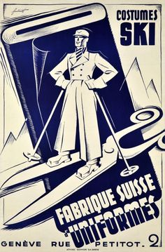 """Skiing costume by the """"Swiss Uniforms Firm"""" in Geneva. A wintersport fashion poster by Noël Fontanet  1935"""