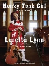 Honky Tonk Girl: My Life In Lyrics by Loretta Lynn amazing :) but what else would you expect? Country Music Artists, Country Music Stars, Country Singers, I Love Music, New Music, Loretta Lynn, Honky Tonk, Hollywood Walk Of Fame, Daughter