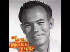 From A Jack To A King - Ned Miller .. Ned Miller released this song in 1957 and it went nowhere. He released it again in 1962 and it made the top 10 on the country, pops, and the adult contemporary charts.