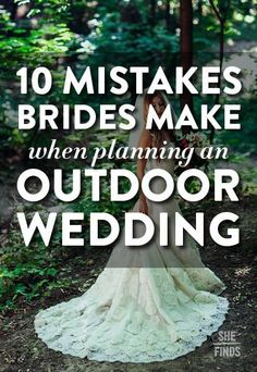 Don't do that... 10 Mistakes Brides Make When Planning An Outdoor Wedding