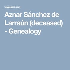 Aznar Sánchez de Larraún (deceased) - Genealogy