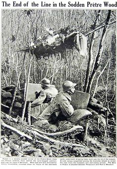 """""""Posted in a densely-wooded corner of the Pretre Wood, these two French soldiers, from behind the sand bagged position, kept vigil for signs of Germans. With eyes and ears strained for enemy movements, crouched down for hours on the saturated earth, underneath dripping trees, such was the lot of the outpost. A rude canopy suspected among the branches helped to screen the men from the incessant rain and enemy airmen. The Bois le Petre is situated between Thiaucourt and Pont a Mousson. WW1"""