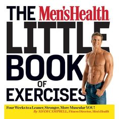 The Paperback of the The Men's Health Little Book of Exercises: Four Weeks to a Leaner, Stronger, More Muscular You! by Adam Campbell, Editors of Men's Low Back Exercises, Home Gym Exercises, Gym Workouts, Body Exercises, Stretching Exercises, Keto, Resistance Workout, Muscle Building Workouts, Workout Guide