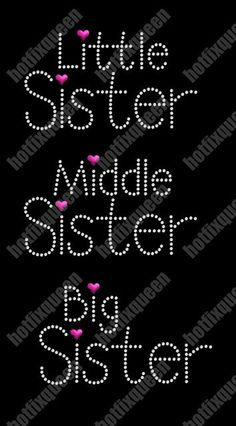 BIG Sister or LITTLE Sister or MIDDLE Sister by HotFixQueencom, $1.95  *Kirsten, Emily, LeAnna*