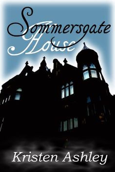 Sommersgate House (Ghosts and Reincarnation #2) by Kristen Ashley