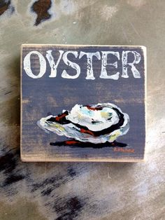 Fleurty Girl - Everything New Orleans - Oyster Sign, $29.