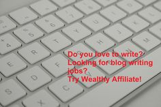 Do you love to write? Looking for blog writing jobs? Try Wealthy Affiliate!