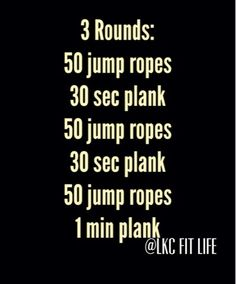 LKC Fit Life: Jump n Plank At home or gym METCON workout.  No jump rope? Jump in place! Make sure to still use your arms and mimic the movement as if the rope is there. Keep your core tight throughout.
