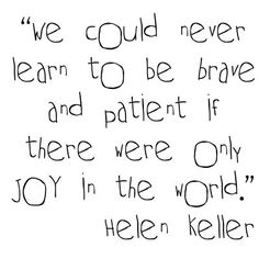 Learn To Be Brave And Patient