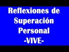 """Reflexiones De Superacion Personal - """"VIVE"""" - Frases para mujeres"""