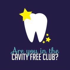 Dentaltown - Are you in the cavity free club? If you are, congratulations! If not, ask your dentist or hygienist how you can be!