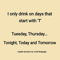"""Drink on days wit a """"T"""""""