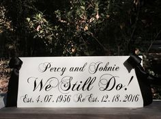 Vow Renewal Personalized Sign We Still Do Customized with Names, Wedding Date and Vow Renewal Date by MintJulepsnMuddin
